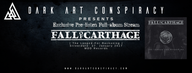 "DARK ART CONSPIRACY PREMIERE:   Pre-Listen Full-Album Stream Of Upcoming New Album ""The Longed-For Reckoning"" by Fall Of Carthage"
