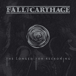 REVIEW: Fall Of Carthage – The Longed-For Reckoning