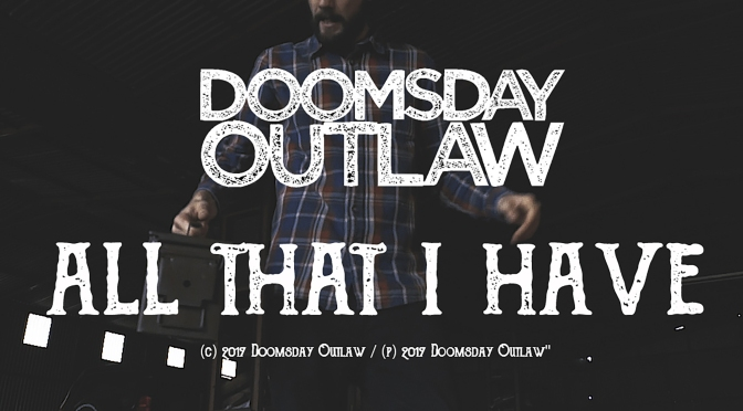 DOOMSDAY OUTLAW release storming new single & video for 'All That I Have'