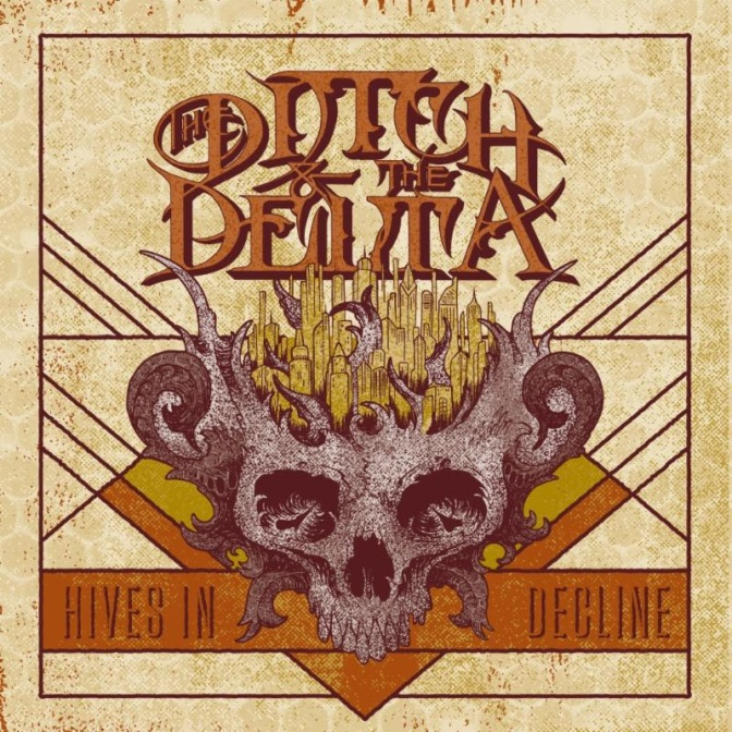 "Prosthetic Records Signs THE DITCH AND THE DELTA, Full-Length Album, ""Hives In Decline"" Coming in Autumn."