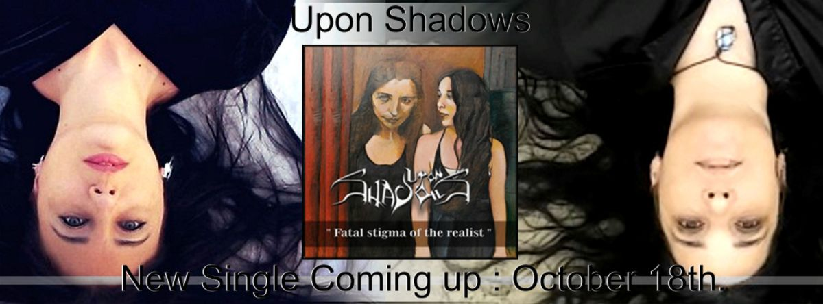 "UPON SHADOWS Premiere New Single & Video ""Fatal Stigma Of The Realist"""