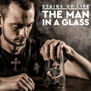 STAIRS OF LIFE Reflect On 'The Man In A Glass' via Sliptrick Records
