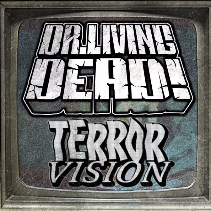 """DR. LIVING DEAD Posts Video to New Song """"Terror Vision"""""""
