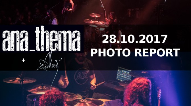 PHOTO REPORT: Anathema + Alcest OCT 28,2017 LIVE IN PRAGUE