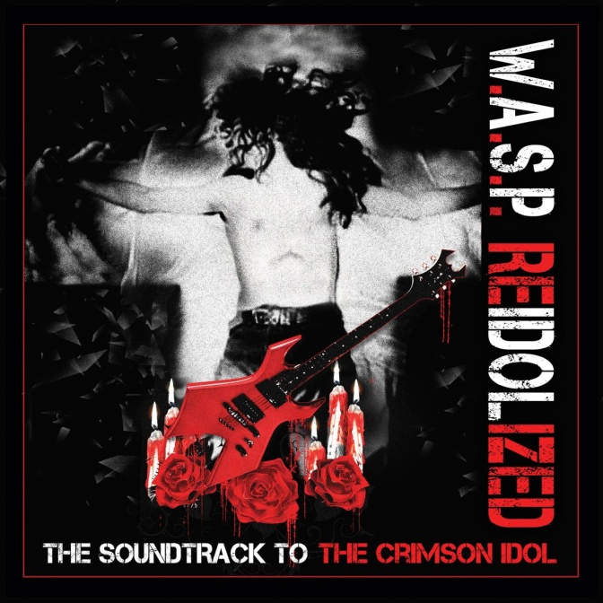 """W.A.S.P. – Unveil Details For Release Of """"ReIdolized (The Soundtrack to the Crimson Idol)""""!"""