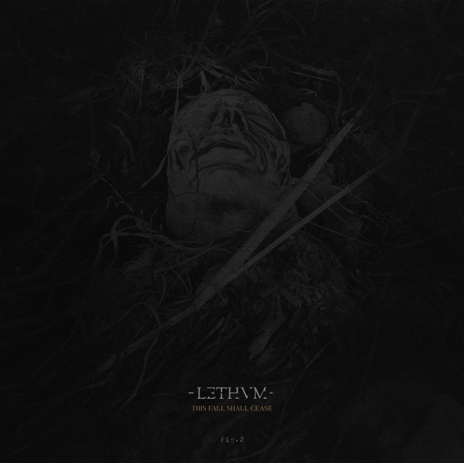 "LETHVM new album ""This Fall Shall Cease"" is out !"