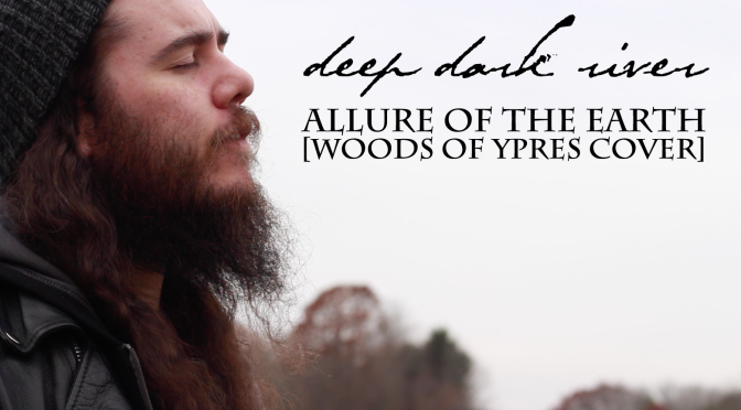 DEEP DARK RIVER Premiere Video Tribute In Memory of Woods of Ypres' David Gold via Bravewords