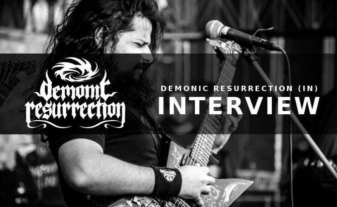 INTERVIEW: DEMONIC RESURRECTION (INDIA)