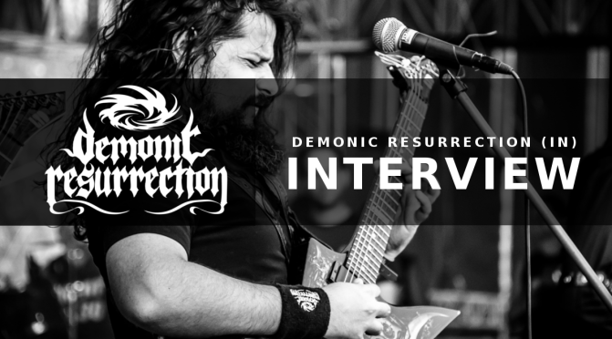 INTERVIEW: DEMONIC RESURRECTION (INDIA)