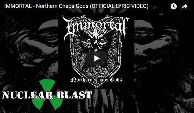 "IMMORTAL Return With the Title Track to the Album ""NORTHERN CHAOS GODS"""