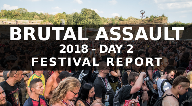 FESTIVAL REPORT: BRUTAL ASSAULT AUG 8-11 (CZ) DAY 2