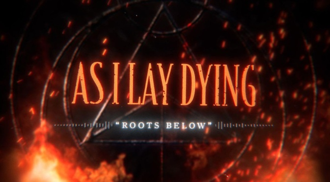 AS I LAY DYING release new single 'Roots Below' + share details for deluxe edition of Shaped By Fire